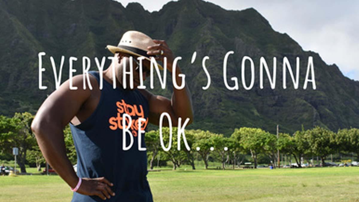 Everthing's Gonna Be Ok